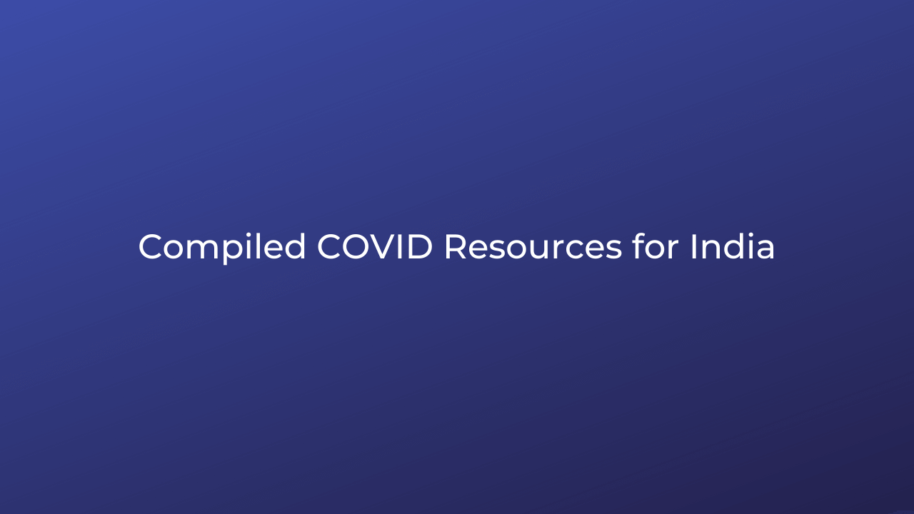 Compiled Covid Resources for India